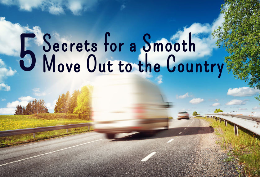 5 secrets smooth move to the country